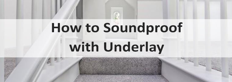 How to Soundproof with Underlay