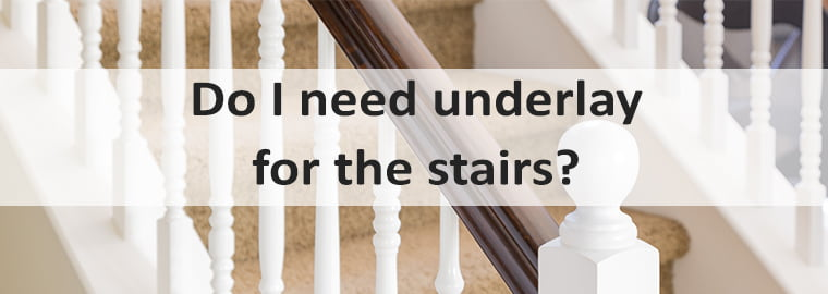 do I need underlay for the stairs