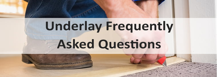 underlay frequently asked questions