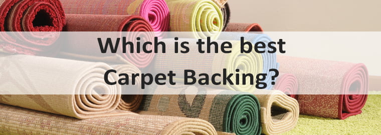 Which Carpet Backng is Best